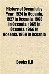History of Oceania by Year: 1924 in Oceania, 1927 in Oceania, 1963 in Oceania, 1965 in Oceania, 1966 in Oceania, 1969 in Oceania