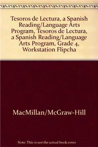 Tesoros de Lectura, a Spanish Reading/Language Arts Program, Grade 4, Workstation Flipchard Science History/Social Science