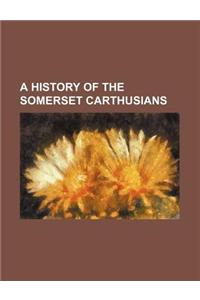 A History of the Somerset Carthusians
