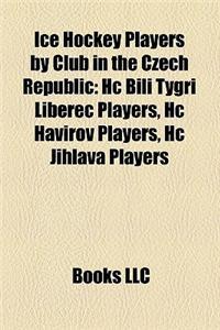 Ice Hockey Players by Club in the Czech Republic: Hc Bili Tyg I Liberec Players, Hc Havi Ov Players, Hc Jihlava Players