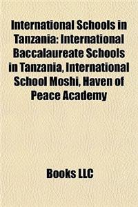 International Schools in Tanzania: International Baccalaureate Schools in Tanzania, International School Moshi, Haven of Peace Academy
