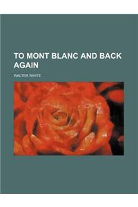 To Mont Blanc and Back Again