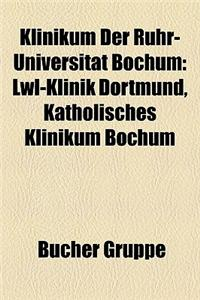 Klinikum Der Ruhr-Universitt Bochum: Lwl-Klinik Dortmund, Katholisches Klinikum Bochum