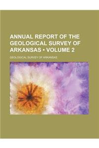 Annual Report of the Geological Survey of Arkansas (Volume 2)