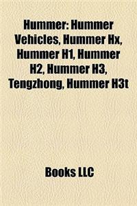 Hummer: Hummer Vehicles, Hummer Hx, Hummer H1, Hummer H2, Hummer H3, Tengzhong, Hummer H3t