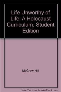 Life Unworthy of Life: A Holocaust Curriculum, Student Edition