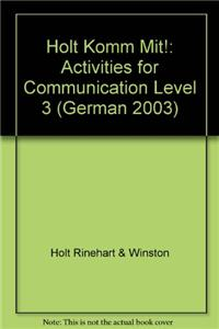 Holt Komm Mit!: Activities for Communication Level 3