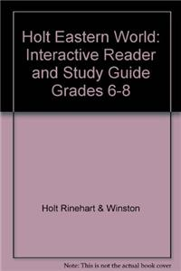 Holt Social Studies: Eastern World: Interactive Reader and Study Guide