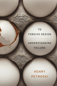 To Forgive Design: Understanding Failure