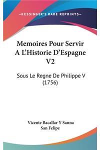 Memoires Pour Servir Al'historie D'Espagne V2: Sous Le Regne de Philippe V (1756)