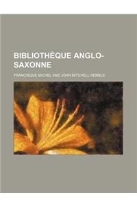 Biblioth Que Anglo-Saxonne