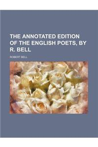 The Annotated Edition of the English Poets, by R. Bell
