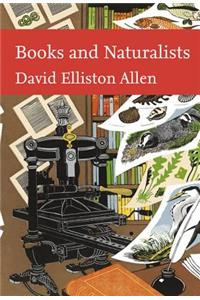Books and Naturalists (Collins New Naturalist Library, Book 112)