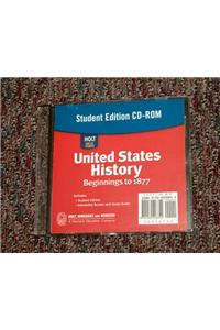 Holt United States History: Student Edition CD-ROM Grades 6-9 Beginnings to 1877 2007