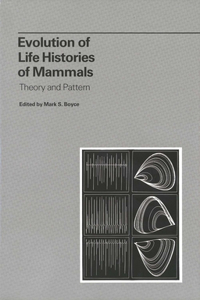 Evolution of Life Histories of Mammals: Theory and Pattern