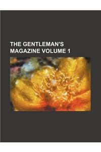 The Gentleman's Magazine Volume 1