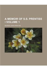 A Memoir of S.S. Prentiss (Volume 1)