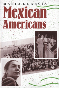 Mexican Americans: Leadership, Ideology, and Identity, 1930-1960