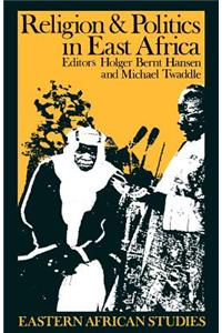 Religion and Politics in East Africa: The Period Since Independence