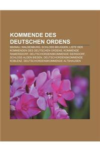Kommende Des Deutschen Ordens: Mainau, Waldenburg, Schloss Beuggen, Liste Der Kommenden Des Deutschen Ordens, Kommende Ramersdorf