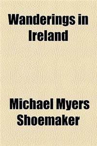 Wanderings in Ireland