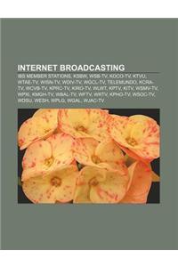 Internet Broadcasting: Ibs Member Stations, Ksbw, Wsb-TV, Koco-TV, Ktvu, Wtae-TV, Wisn-TV, Wdiv-TV, Wgcl-TV, Telemundo, Kcra-TV, Wcvb-TV