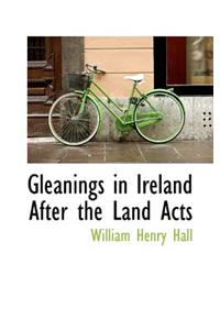 Gleanings in Ireland After the Land Acts