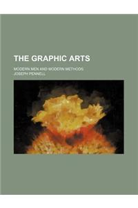The Graphic Arts; Modern Men and Modern Methods