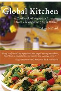 Global Kitchen: A Cookbook of Vegetarian Favorites from the Expanding Light Retreat