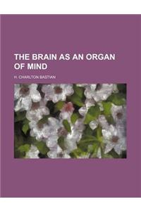 The Brain as an Organ of Mind