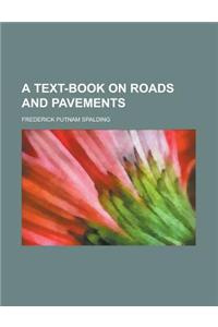 A Text-Book on Roads and Pavements