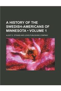 A History of the Swedish-Americans of Minnesota (Volume 1)
