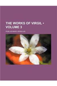 The Works of Virgil (Volume 3)