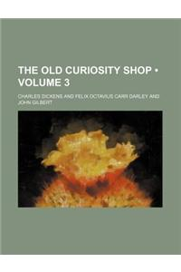 The Old Curiosity Shop (Volume 3)
