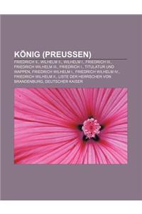 Konig (Preussen): Friedrich II., Wilhelm II., Wilhelm I., Friedrich III., Friedrich Wilhelm III., Friedrich I., Titulatur Und Wappen