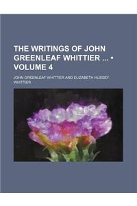 The Writings of John Greenleaf Whittier (Volume 4)