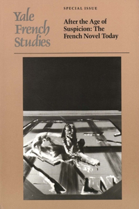 Yale French Studies, Special Issue: After the Age of Suspicion: The French Novel Today
