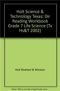 Holt Science & Technology Texas: Dir Reading Workbook Grade 7 Life Science