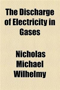 The Discharge of Electricity in Gases