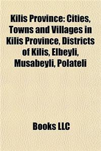 Kilis Province: Cities, Towns and Villages in Kilis Province, Districts of Kilis, Elbeyli, Musabeyli, Polateli