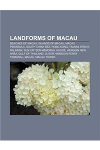 Landforms of Macau: Beaches of Macau, Islands of Macau, Macau Peninsula, South China Sea, Hong Kong, Taiwan Strait, Palawan