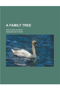 A Family Tree; And Other Stories