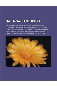 Hal Roach Studios: Hal Roach Studios Actors, Hal Roach Studios Filmmakers, Hal Roach Studios Short Film Series, Laurel and Hardy, Leo McC