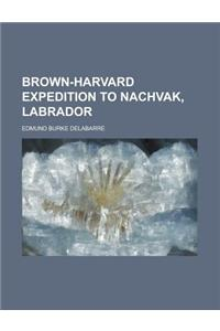 Brown-Harvard Expedition to Nachvak, Labrador