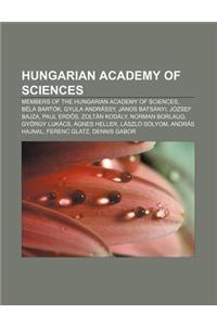 Hungarian Academy of Sciences: Members of the Hungarian Academy of Sciences, Bela Bartok, Gyula Andrassy, Janos Batsanyi, Jozsef Bajza