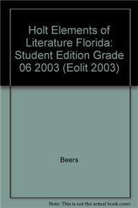 Holt Elements of Literature Florida: Student Edition Grade 06 2003