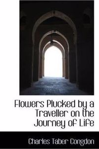 Flowers Plucked by a Traveller on the Journey of Life