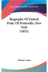 Biography of Zadock Pratt, of Prattsville, New York (1852)