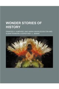 Wonder Stories of History