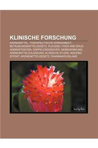 Klinische Forschung: Arzneimittel, Therapeutische Wirksamkeit, Betaubungsmittelgesetz, Placebo, Food and Drug Administration, Doppelcrossov
